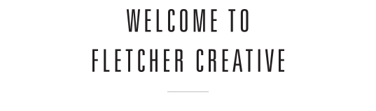Welcome to Fletcher Creative